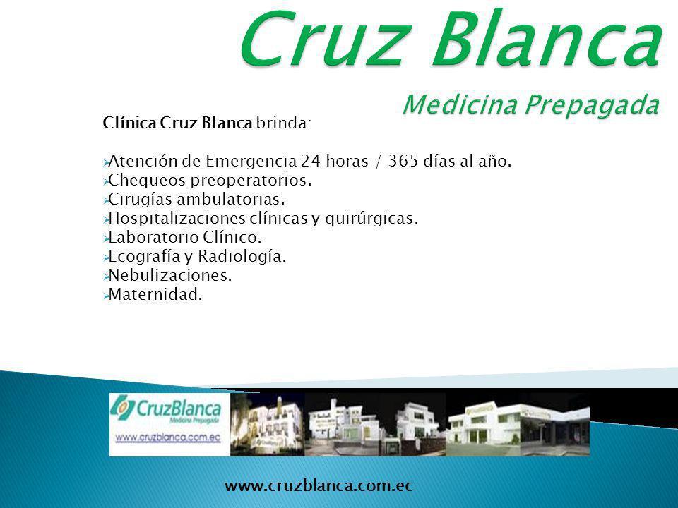 Clínica Cruz Blanca brinda: Atención de Emergencia 24 horas / 365 días al año.