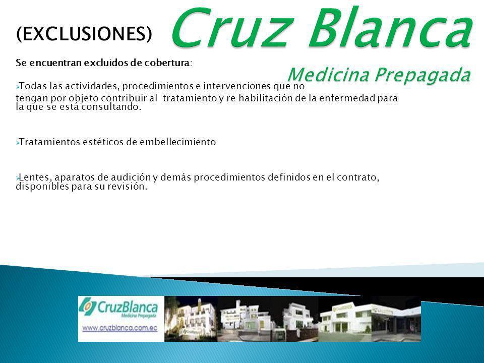 (EXCLUSIONES) Se encuentran excluidos de cobertura: Todas las actividades, procedimientos e intervenciones que no tengan por objeto contribuir al tratamiento y re habilitación de la enfermedad para la que se está consultando.