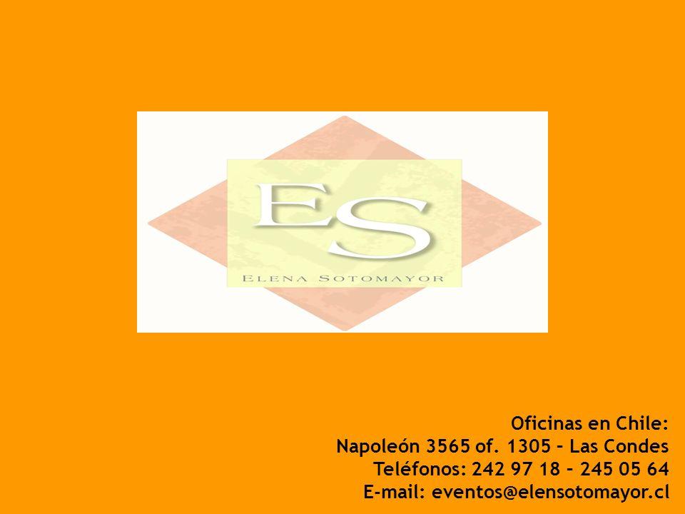 Oficinas en Chile: Napoleón 3565 of. 1305 – Las Condes Teléfonos: 242 97 18 – 245 05 64 E-mail: eventos@elensotomayor.cl