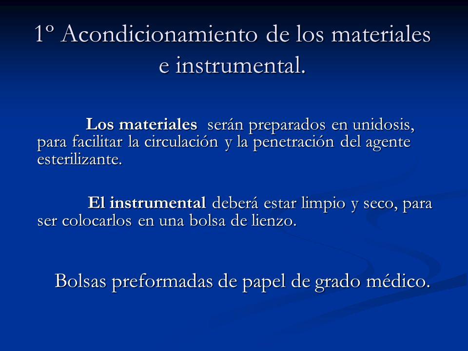 Los materiales serán preparados en unidosis, para facilitar la circulación y la penetración del agente esterilizante. Los materiales serán preparados