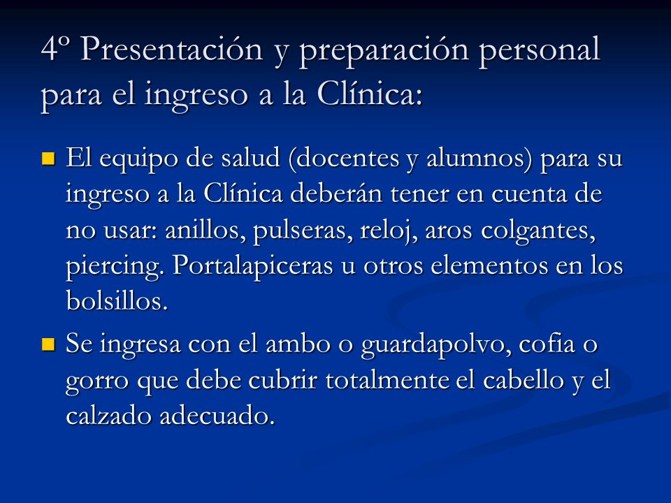 4º Presentación y preparación personal para el ingreso a la Clínica: El equipo de salud (docentes y alumnos) para su ingreso a la Clínica deberán tene