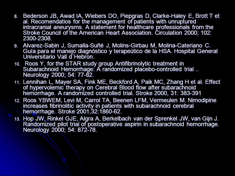 8. Bederson JB, Awad IA, Wiebers DO, Piepgras D, Clarke-Haley E, Brott T et al. Recomendatios for the management of patients with unruptured intracran