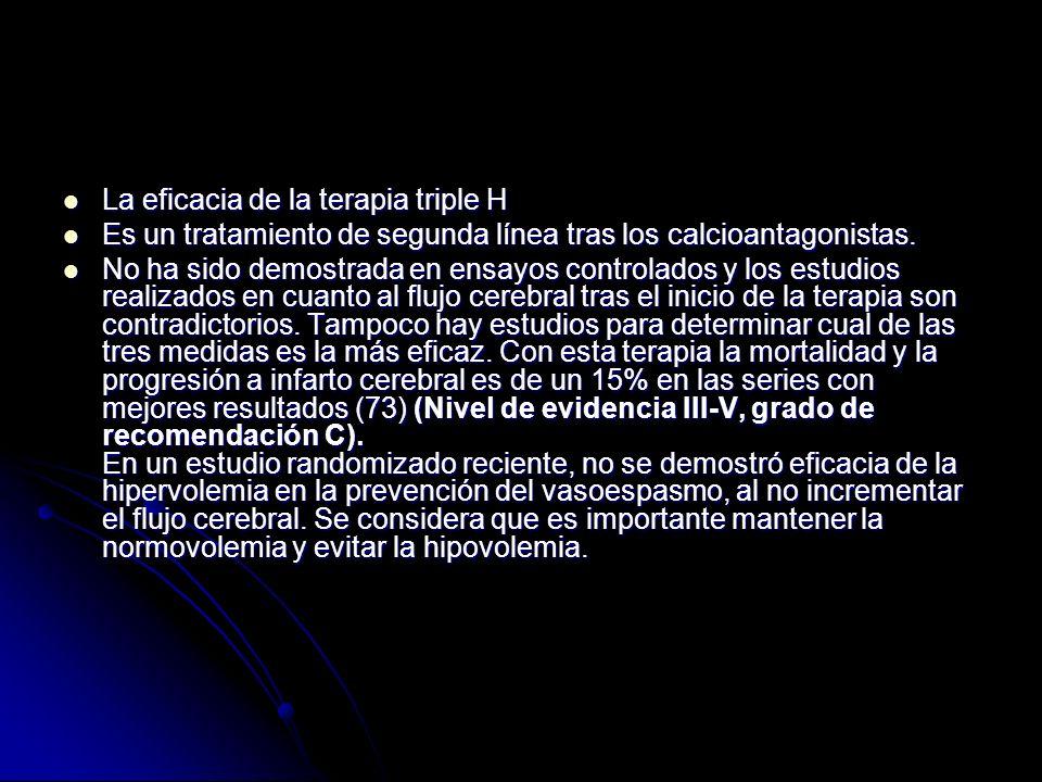 La eficacia de la terapia triple H La eficacia de la terapia triple H Es un tratamiento de segunda línea tras los calcioantagonistas. Es un tratamient