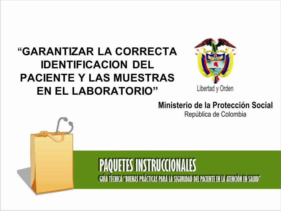 GARANTIZAR LA CORRECTA IDENTIFICACION DEL PACIENTE Y LAS MUESTRAS EN EL LABORATORIO