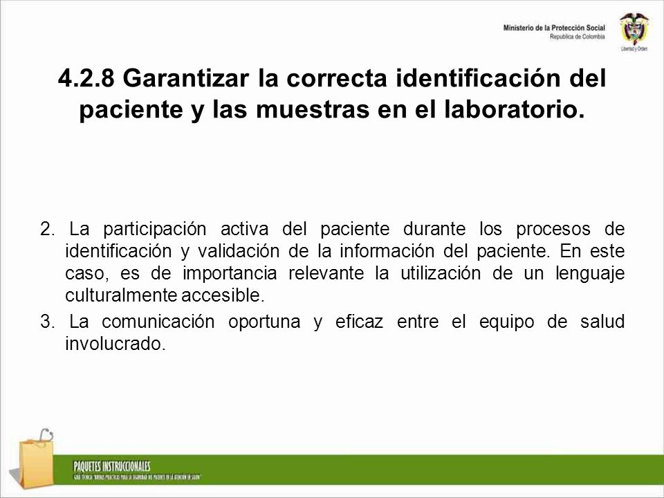 4.2.8 Garantizar la correcta identificación del paciente y las muestras en el laboratorio. 2. La participación activa del paciente durante los proceso