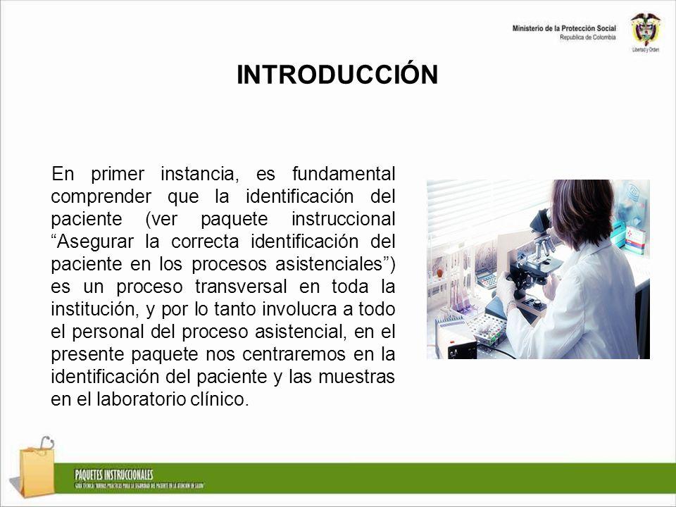 INTRODUCCIÓN En primer instancia, es fundamental comprender que la identificación del paciente (ver paquete instruccional Asegurar la correcta identif