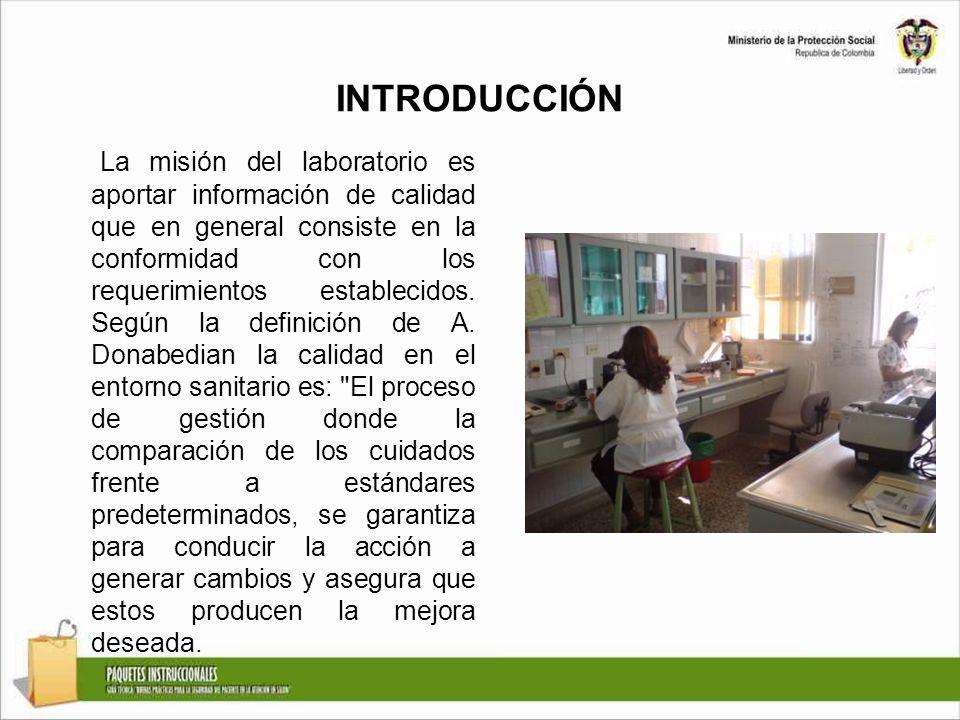 INTRODUCCIÓN La misión del laboratorio es aportar información de calidad que en general consiste en la conformidad con los requerimientos establecidos
