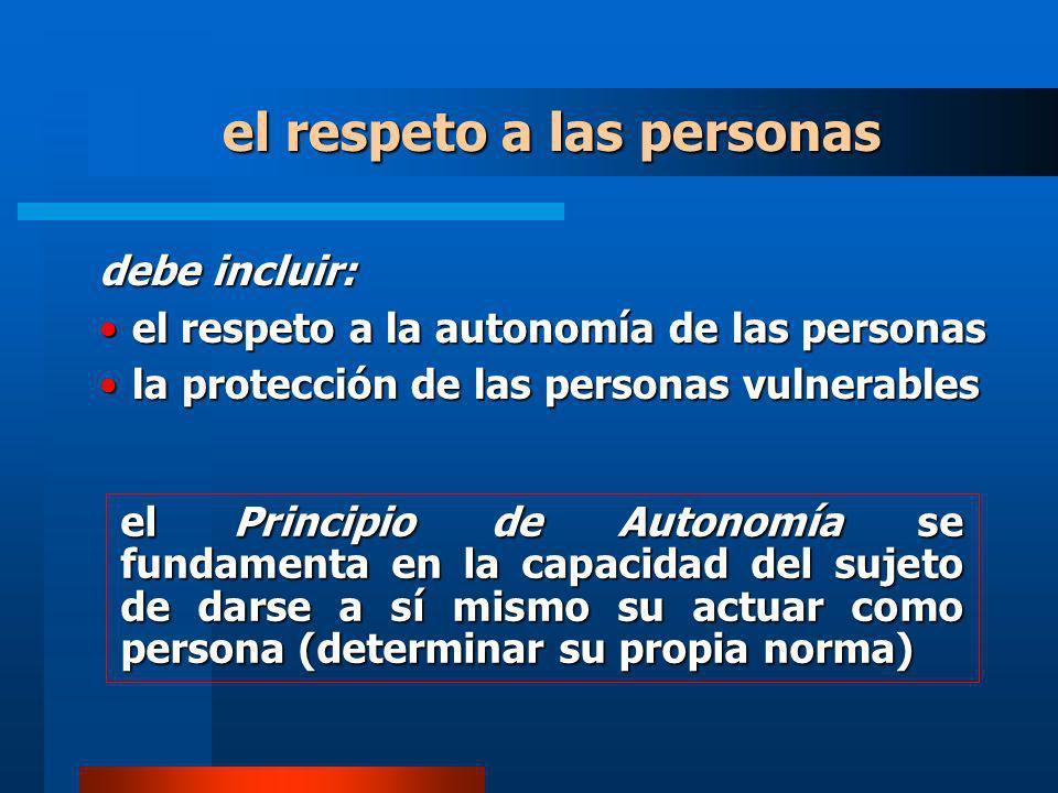 el respeto a las personas debe incluir: el respeto a la autonomía de las personasel respeto a la autonomía de las personas la protección de las person