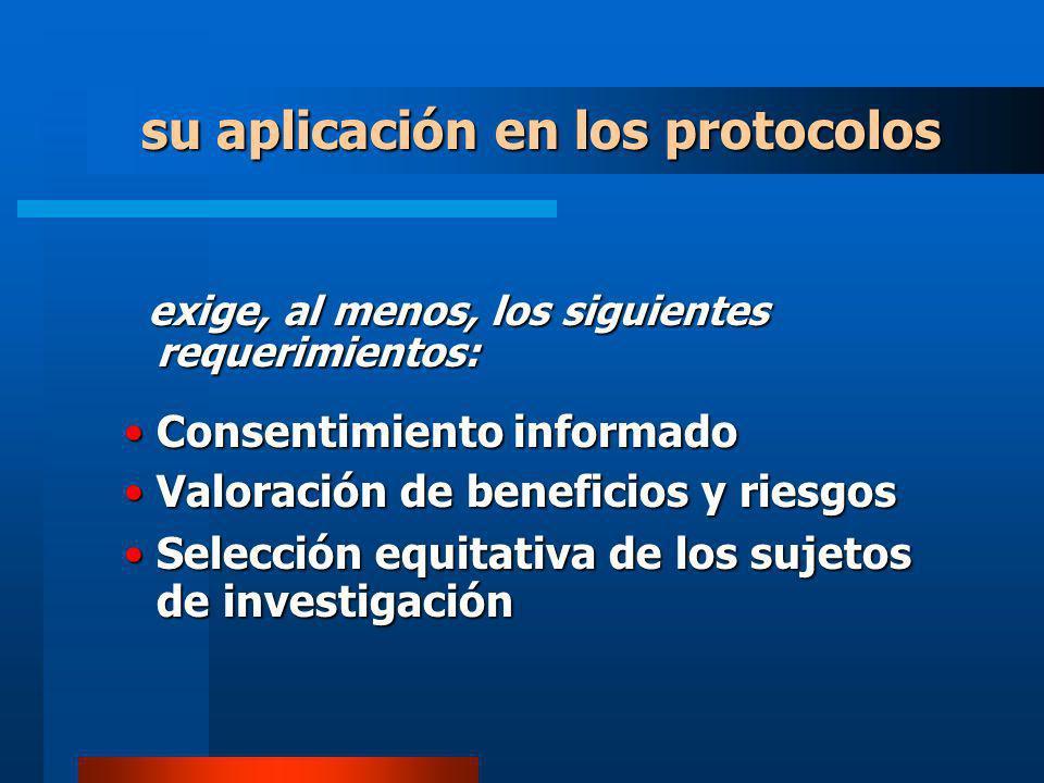 su aplicación en los protocolos exige, al menos, los siguientes requerimientos: exige, al menos, los siguientes requerimientos: Consentimiento informa