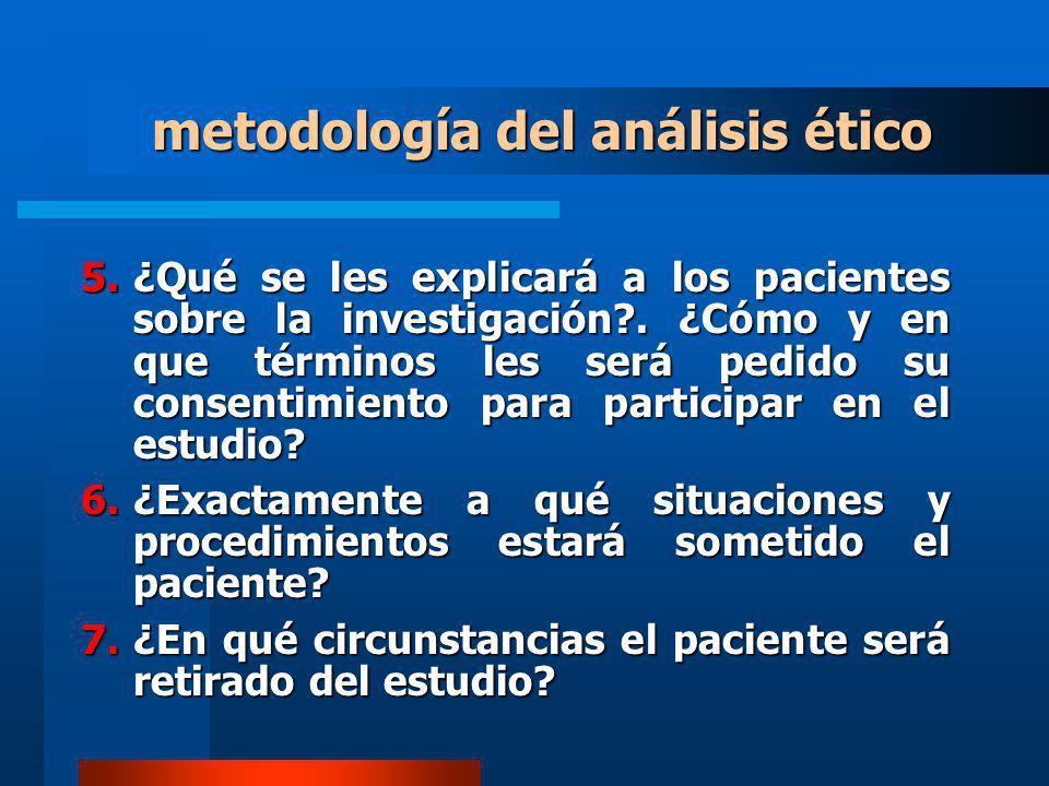 5.¿Qué se les explicará a los pacientes sobre la investigación?. ¿Cómo y en que términos les será pedido su consentimiento para participar en el estud