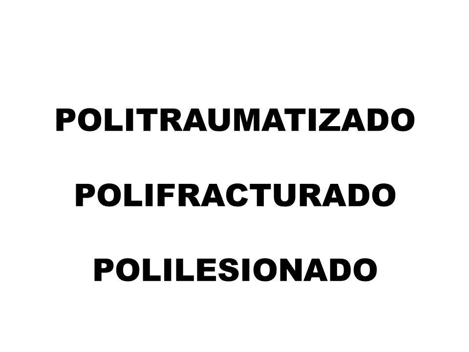 POLITRAUMATIZADOPOLIFRACTURADOPOLILESIONADO