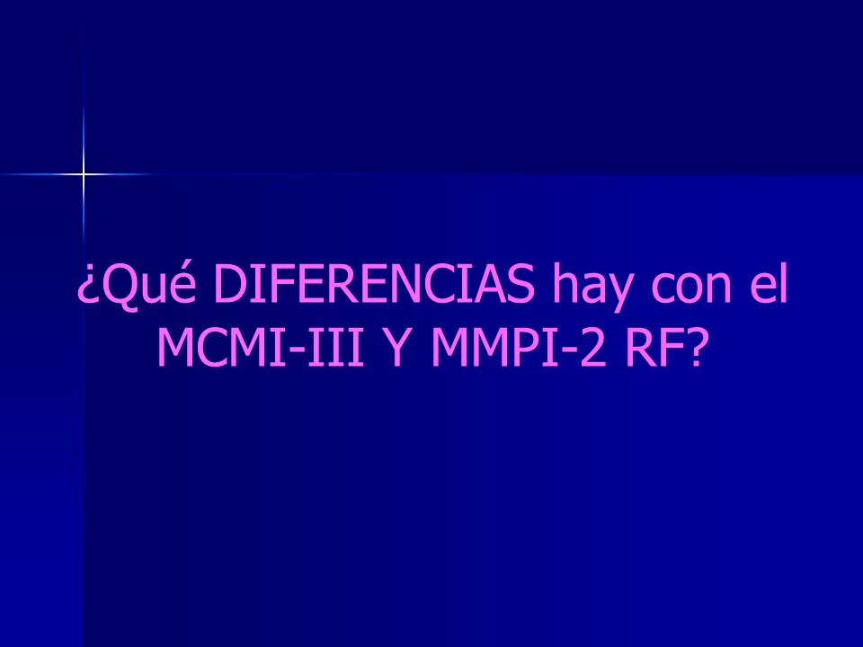 ¿Qué DIFERENCIAS hay con el MCMI-III Y MMPI-2 RF?