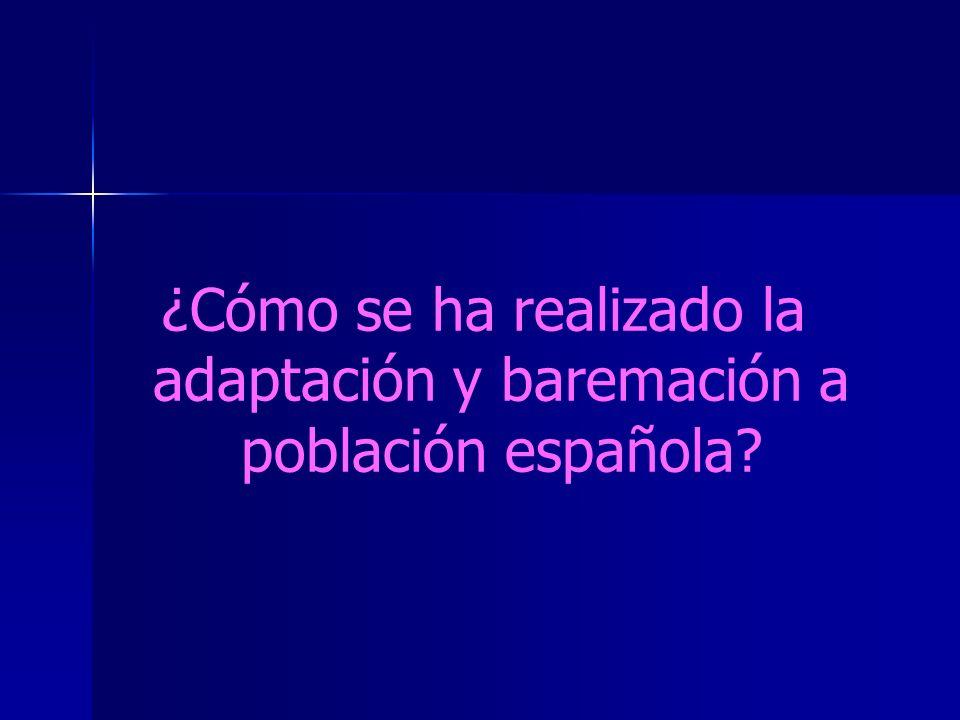 ¿Cómo se ha realizado la adaptación y baremación a población española?