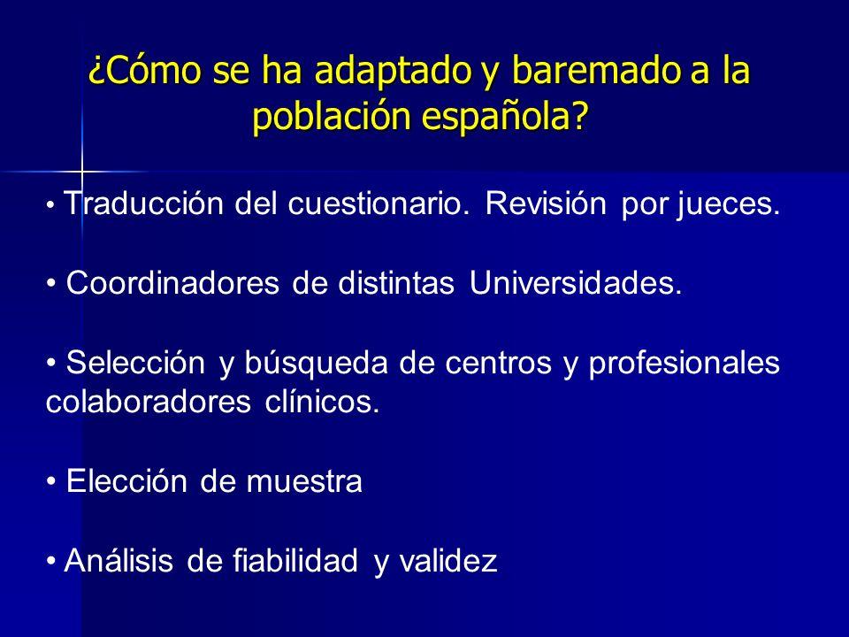¿Cómo se ha adaptado y baremado a la población española? Traducción del cuestionario. Revisión por jueces. Coordinadores de distintas Universidades. S