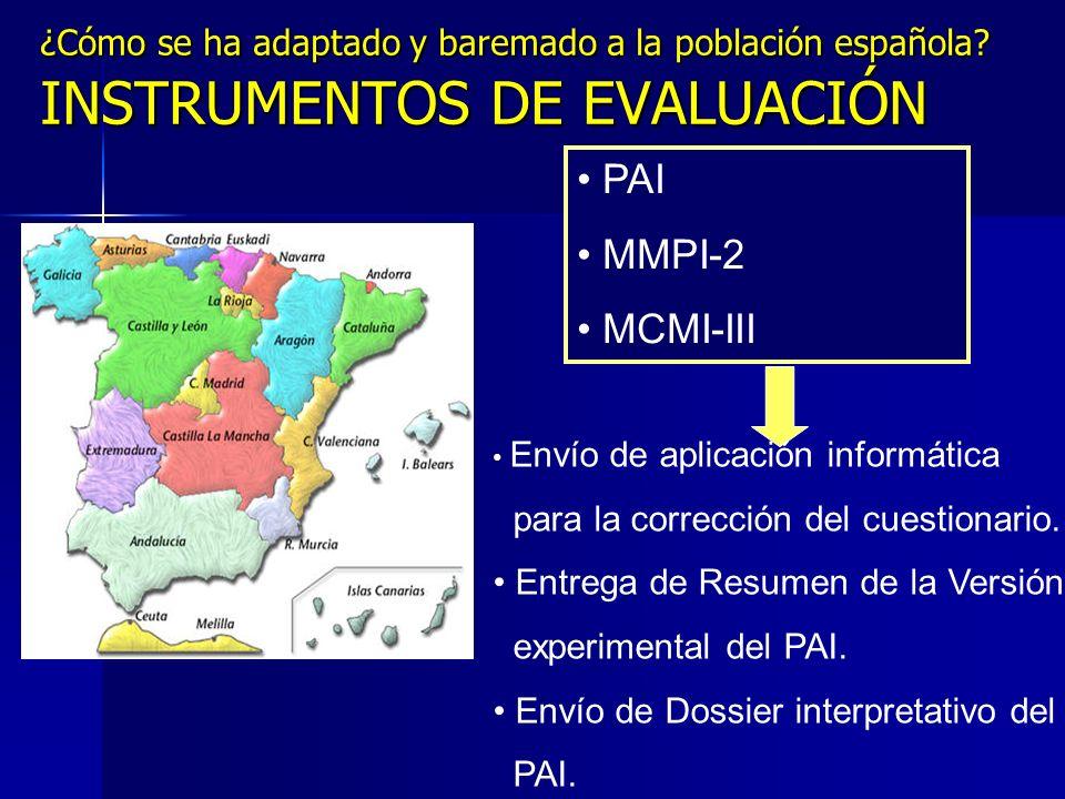 PAI MMPI-2 MCMI-III ¿Cómo se ha adaptado y baremado a la población española? INSTRUMENTOS DE EVALUACIÓN Envío de aplicación informática para la correc