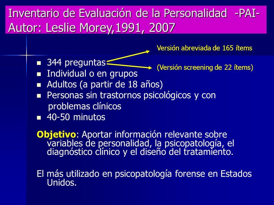 344 preguntas Individual o en grupos Adultos (a partir de 18 años) Personas sin trastornos psicológicos y con problemas clínicos 40-50 minutos Objetiv