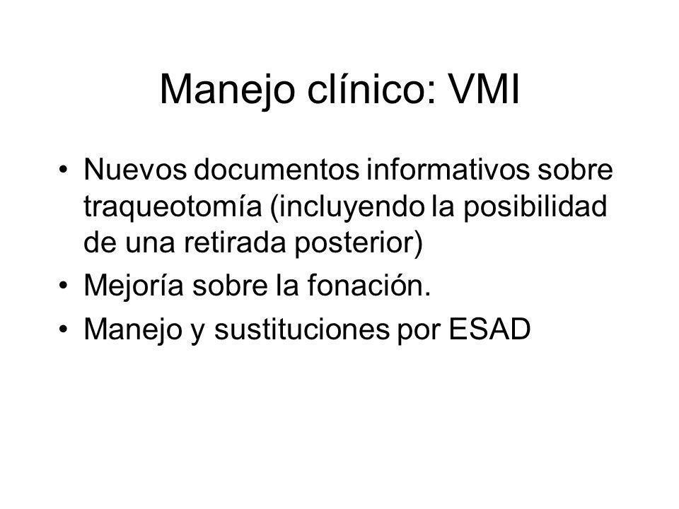 Manejo clínico: VMI Nuevos documentos informativos sobre traqueotomía (incluyendo la posibilidad de una retirada posterior) Mejoría sobre la fonación.