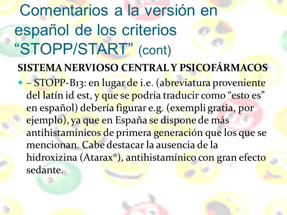 Comentarios a la versión en español de los criterios STOPP/START (cont) SISTEMA NERVIOSO CENTRAL Y PSICOFÁRMACOS – STOPP-B13: en lugar de i.e. (abrevi