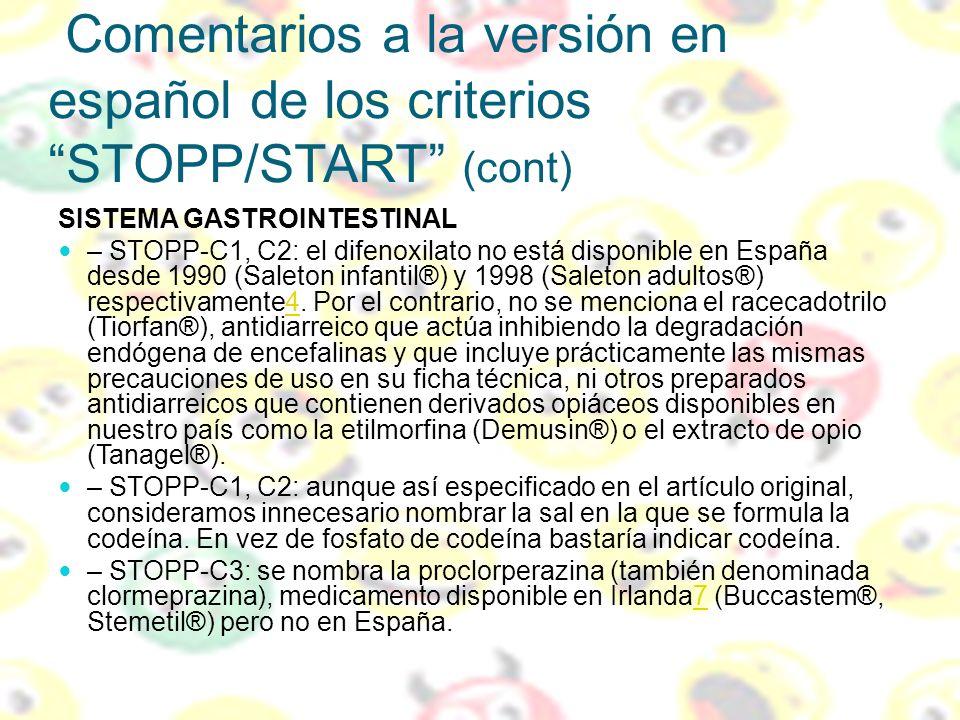 Comentarios a la versión en español de los criterios STOPP/START (cont) SISTEMA GASTROINTESTINAL – STOPP-C1, C2: el difenoxilato no está disponible en