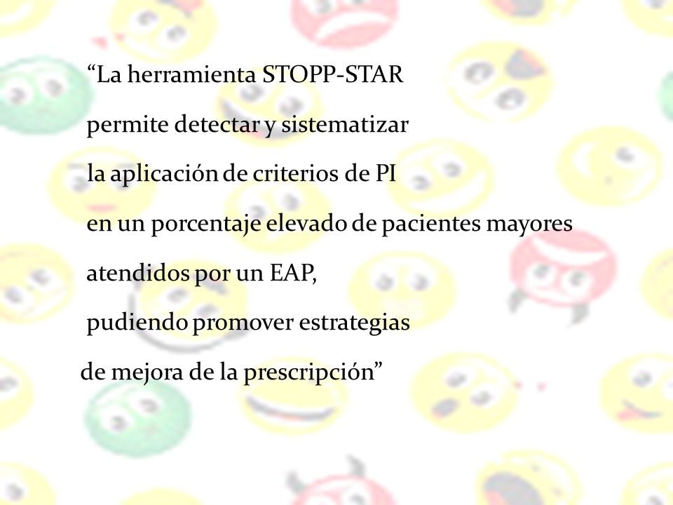 La herramienta STOPP-STAR permite detectar y sistematizar la aplicación de criterios de PI en un porcentaje elevado de pacientes mayores atendidos por
