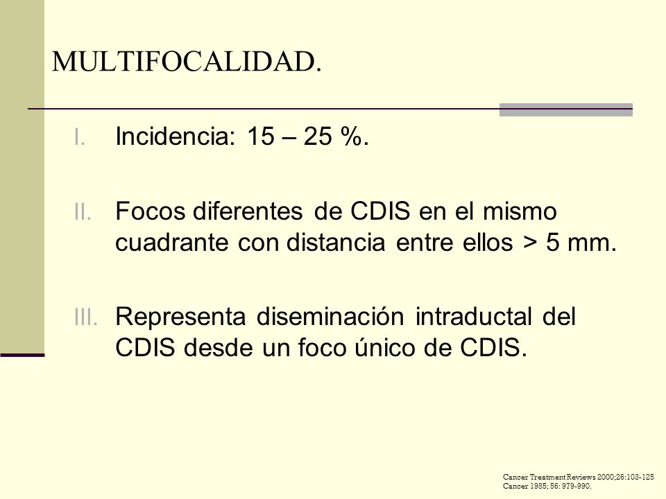 MULTIFOCALIDAD.I. Incidencia: 15 – 25 %. II.