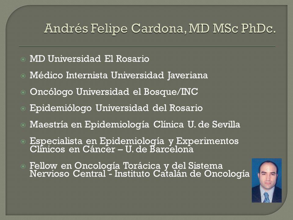 MD Universidad El Rosario Médico Internista Universidad Javeriana Oncólogo Universidad el Bosque/INC Epidemiólogo Universidad del Rosario Maestría en