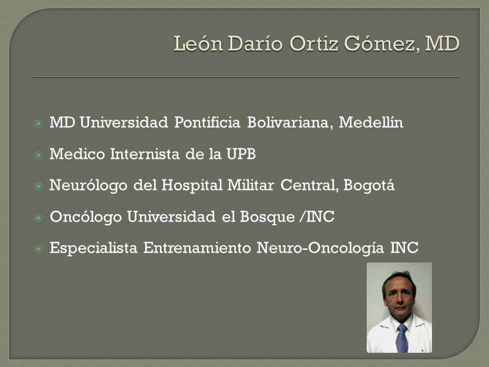 MD Universidad Pontificia Bolivariana, Medellín Medico Internista de la UPB Neurólogo del Hospital Militar Central, Bogotá Oncólogo Universidad el Bos