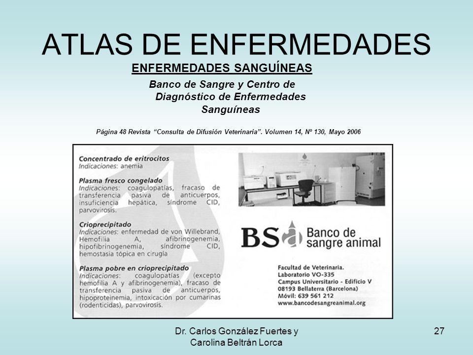 Dr. Carlos González Fuertes y Carolina Beltrán Lorca 27 ATLAS DE ENFERMEDADES ENFERMEDADES SANGUÍNEAS Banco de Sangre y Centro de Diagnóstico de Enfer