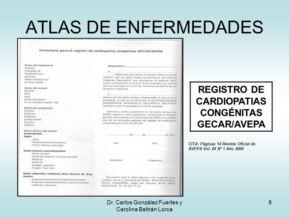 Dr. Carlos González Fuertes y Carolina Beltrán Lorca 8 ATLAS DE ENFERMEDADES REGISTRO DE CARDIOPATIAS CONGÉNITAS GECAR/AVEPA CITA: Páginas 14 Revista