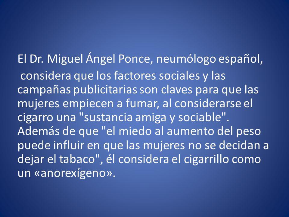 El Dr. Miguel Ángel Ponce, neumólogo español, considera que los factores sociales y las campañas publicitarias son claves para que las mujeres empiece