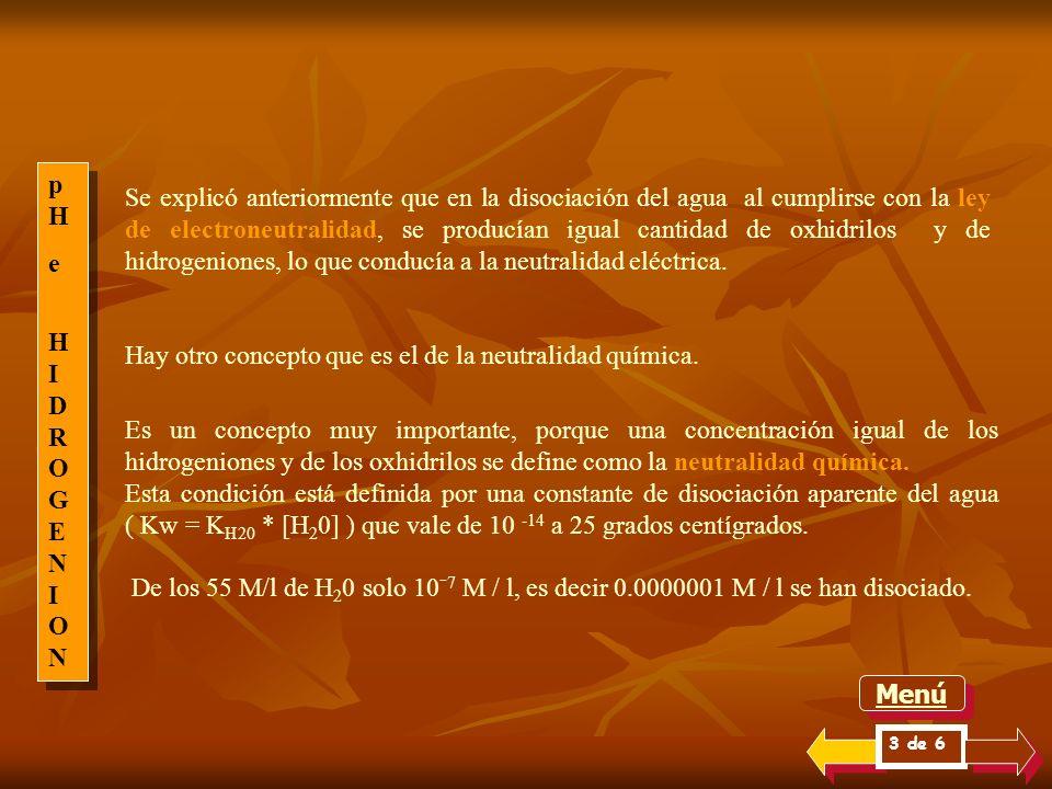 De acuerdo a lo desarrollado anteriormente, para el caso del agua se puede escribir: K * [ H 2 O ]= [ H + ] * [ OH - ] Hay una constante de disociació