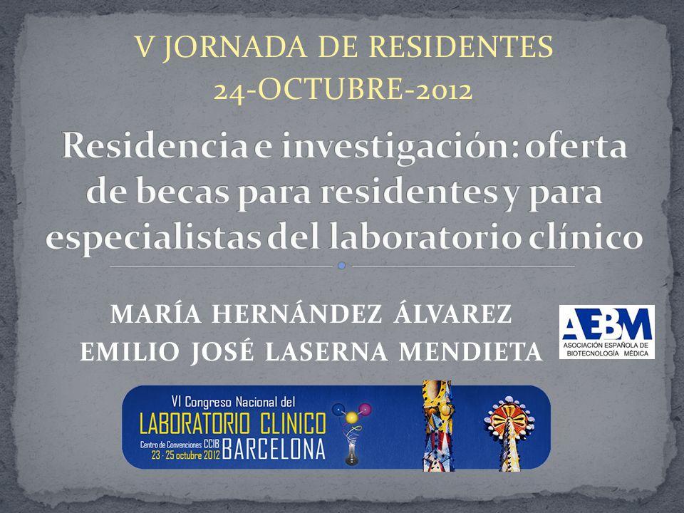 V JORNADA DE RESIDENTES 24-OCTUBRE-2012 MARÍA HERNÁNDEZ ÁLVAREZ EMILIO JOSÉ LASERNA MENDIETA
