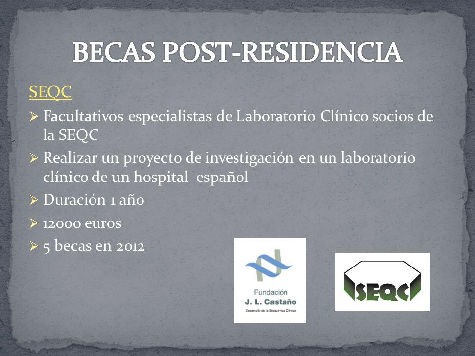 SEQC Facultativos especialistas de Laboratorio Clínico socios de la SEQC Realizar un proyecto de investigación en un laboratorio clínico de un hospita
