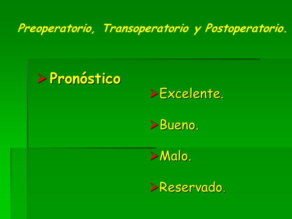 Pronóstico Pronóstico Preoperatorio, Transoperatorio y Postoperatorio.