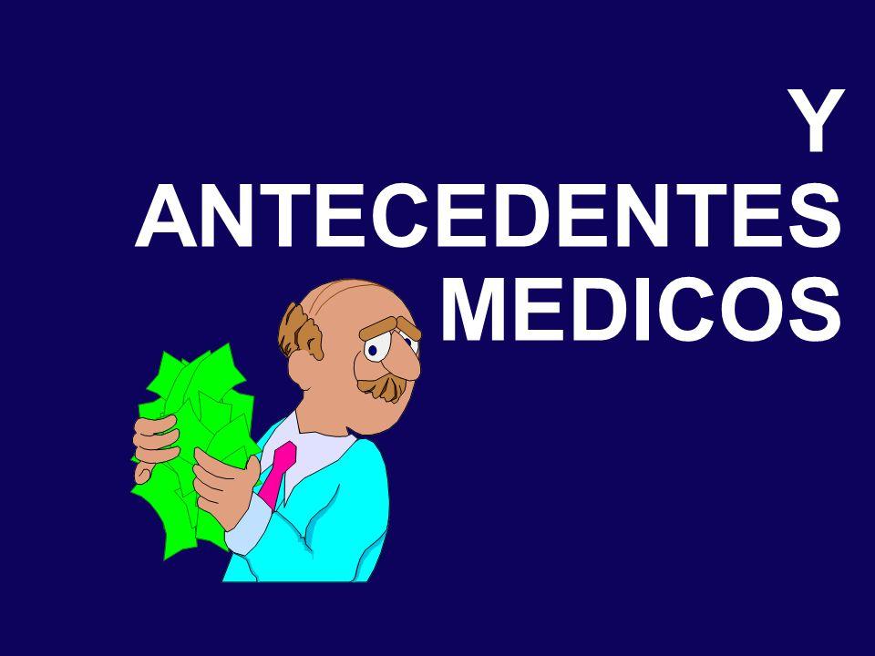 Y ANTECEDENTES MEDICOS