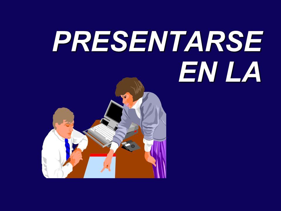 PRESENTARSE EN LA