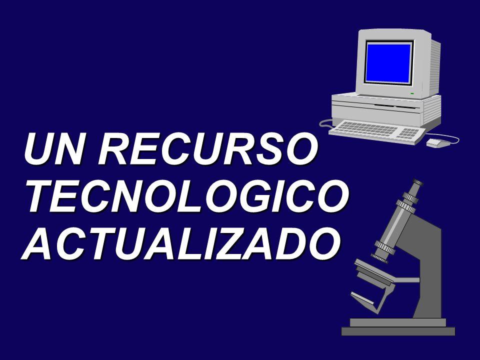 UN RECURSO TECNOLOGICO ACTUALIZADO