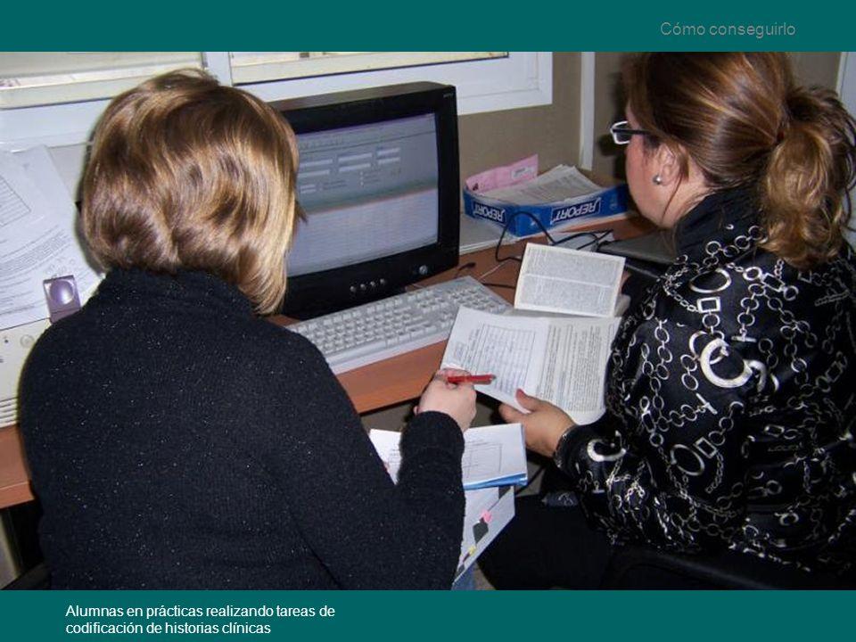 Cómo conseguirlo Alumnas en prácticas realizando tareas de codificación de historias clínicas
