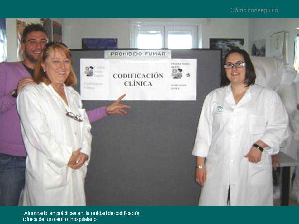 Cómo conseguirlo Alumnado en prácticas en la unidad de codificación clínica de un centro hospitalario