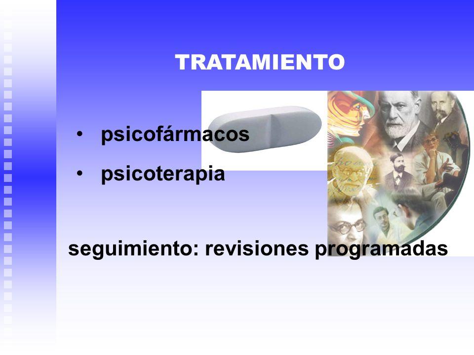psicofármacos TRATAMIENTO psicoterapia seguimiento: revisiones programadas