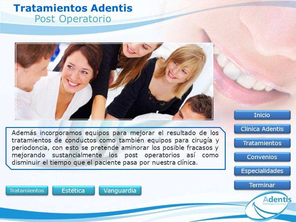 Tratamientos Adentis Inicio Clínica Adentis Tratamientos Convenios Especialidades Terminar Además incorporamos equipos para mejorar el resultado de lo