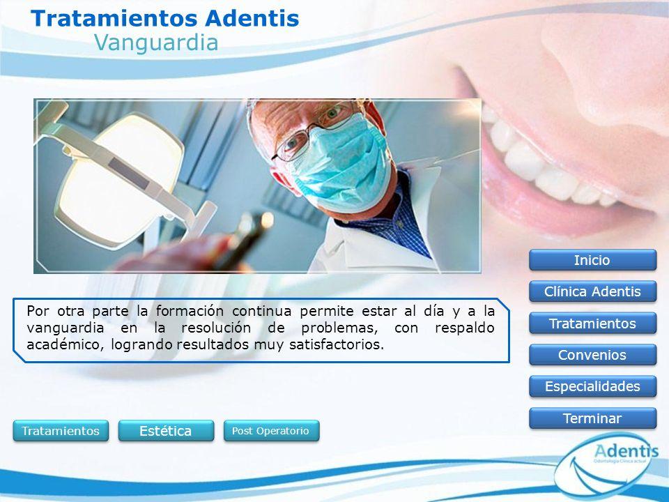 Tratamientos Adentis Inicio Clínica Adentis Tratamientos Convenios Especialidades Terminar Por otra parte la formación continua permite estar al día y