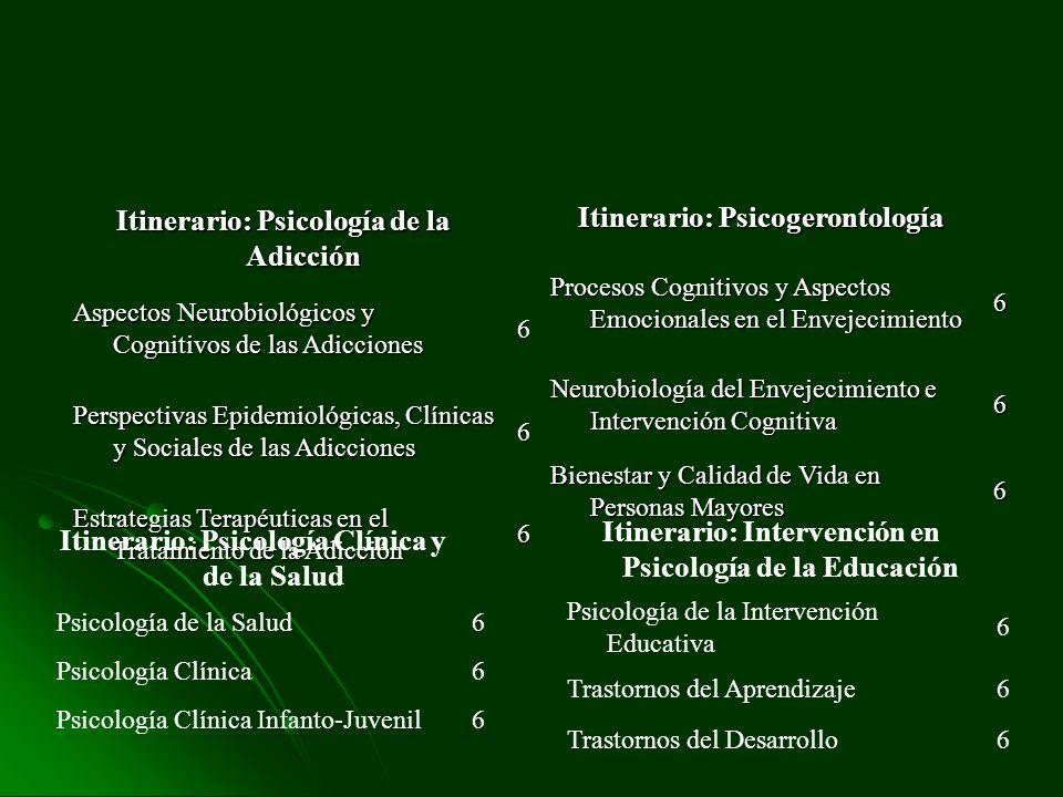 Itinerario: Psicogerontología Procesos Cognitivos y Aspectos Emocionales en el Envejecimiento 6 Neurobiología del Envejecimiento e Intervención Cognit