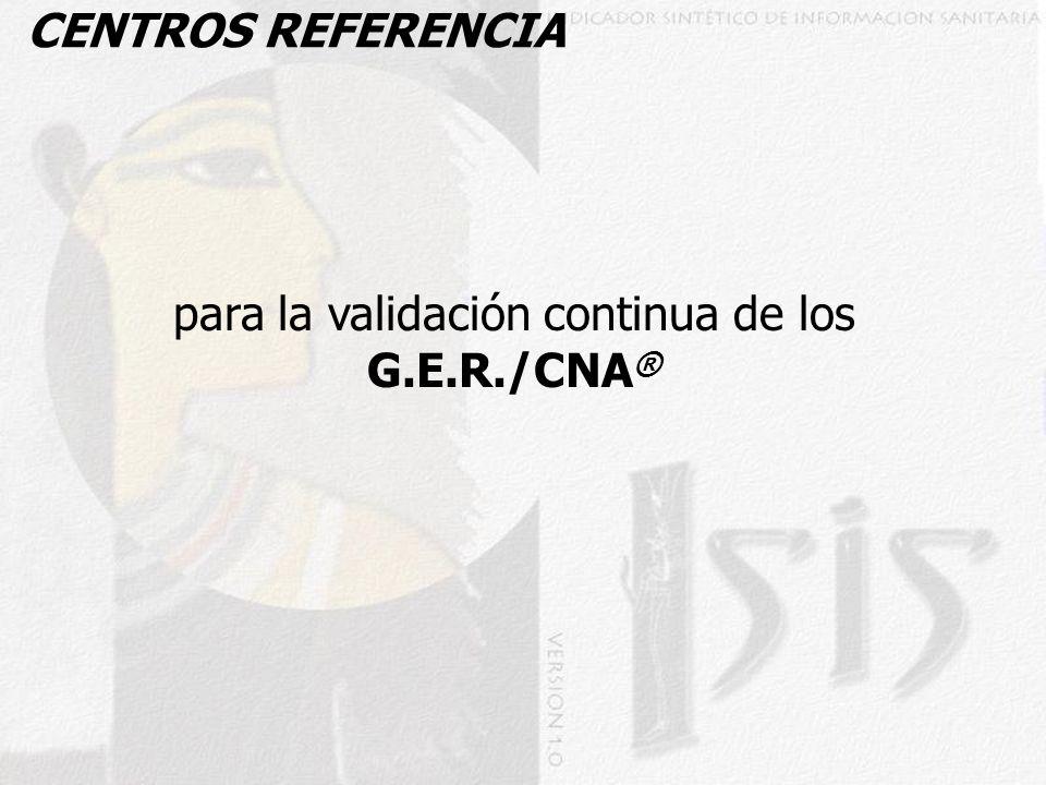 CENTROS REFERENCIA para la validación continua de los G.E.R./CNA ®