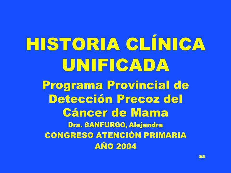 HISTORIA CLÍNICA UNIFICADA Programa Provincial de Detección Precoz del Cáncer de Mama Dra.