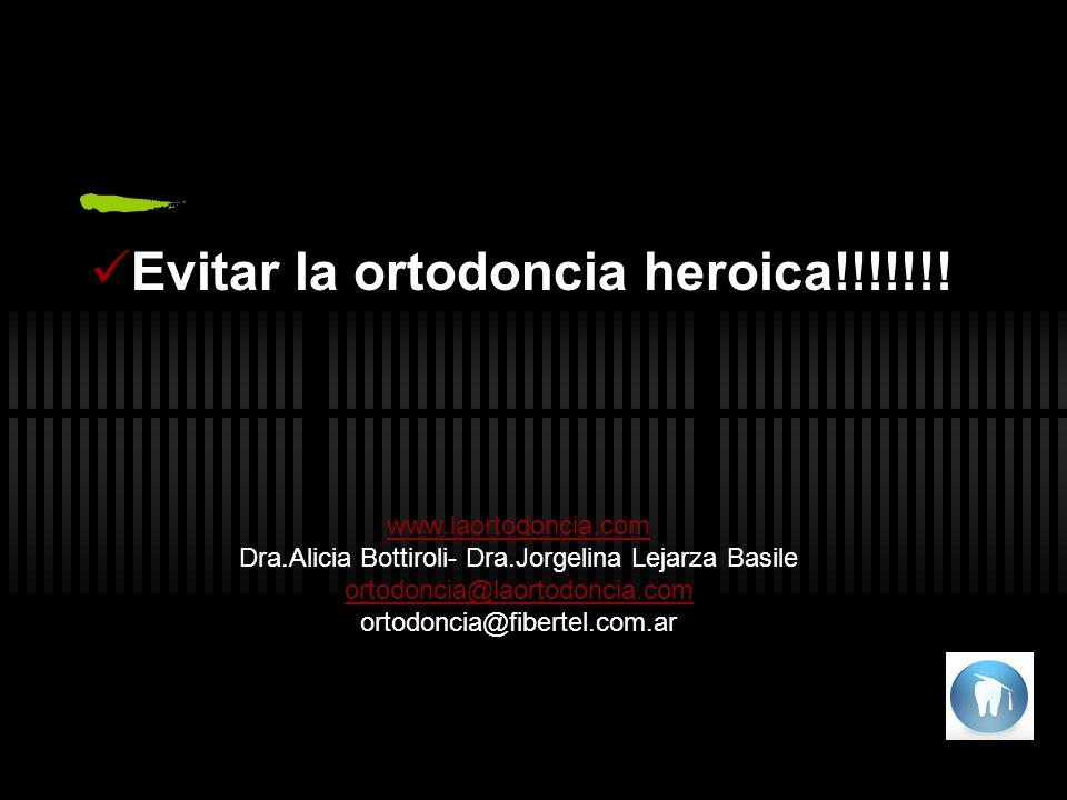 Evitar la ortodoncia heroica!!!!!!.
