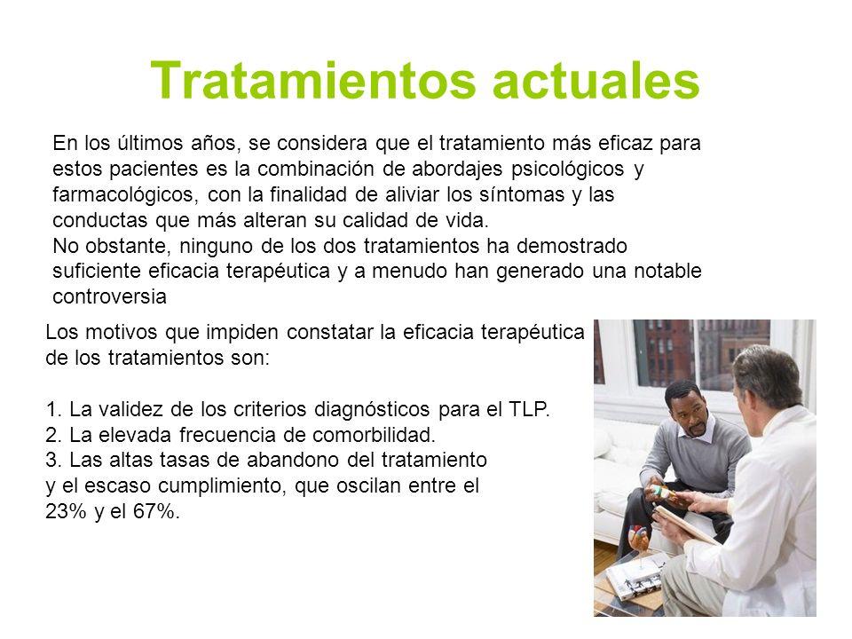 Tratamientos actuales En los últimos años, se considera que el tratamiento más eficaz para estos pacientes es la combinación de abordajes psicológicos
