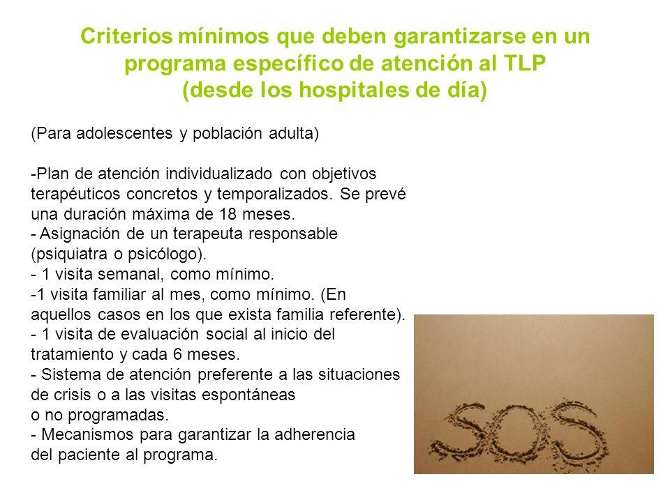 Criterios mínimos que deben garantizarse en un programa específico de atención al TLP (desde los hospitales de día) (Para adolescentes y población adu