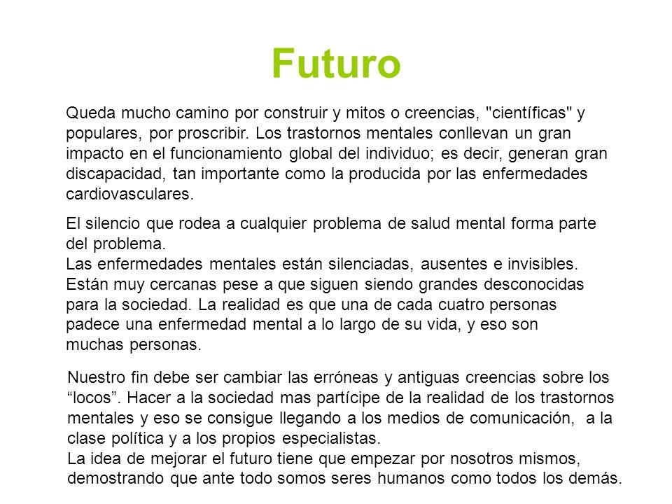 Futuro Queda mucho camino por construir y mitos o creencias, científicas y populares, por proscribir.