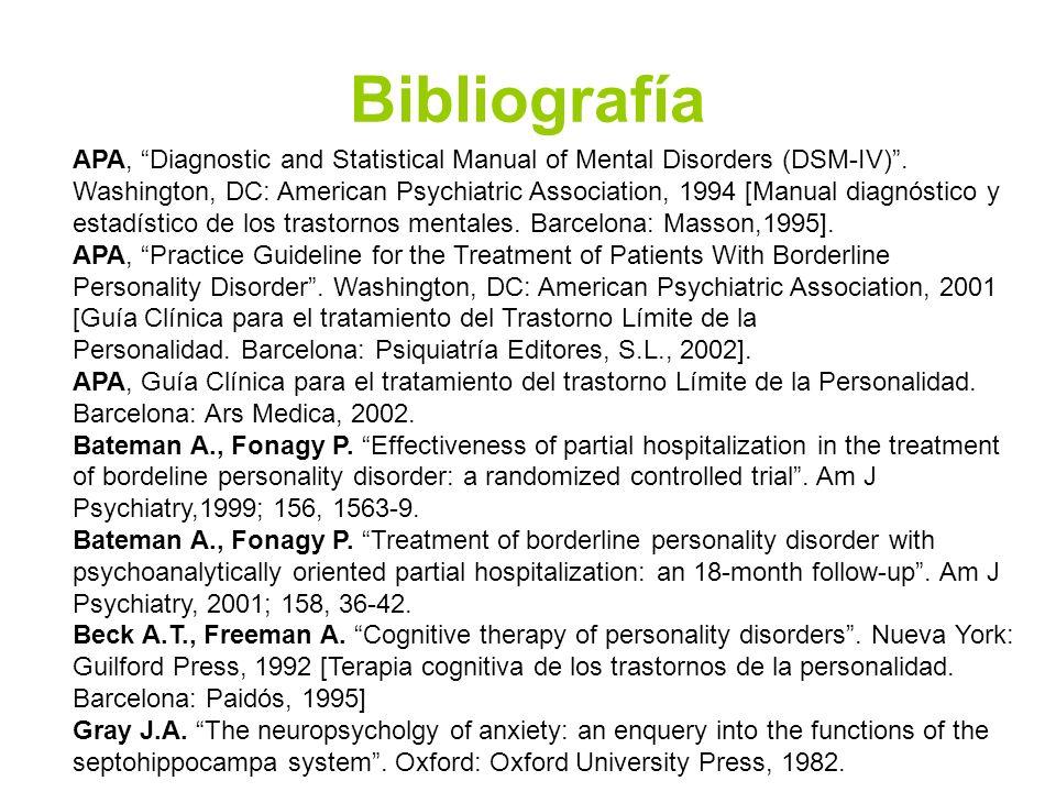 Bibliografía APA, Diagnostic and Statistical Manual of Mental Disorders (DSM-IV). Washington, DC: American Psychiatric Association, 1994 [Manual diagn